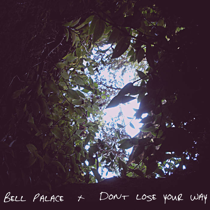 Bell Palace - Don't Lose Your Way (2016)