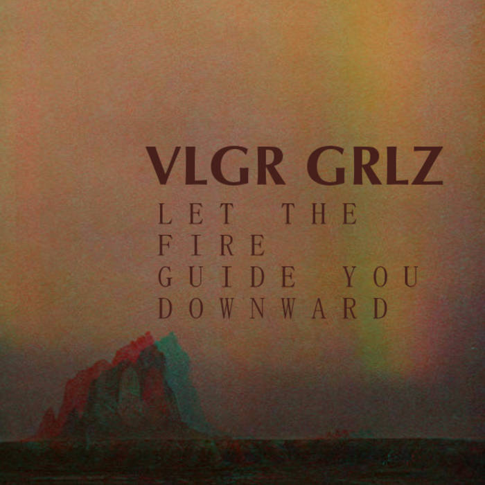 LET THE FIRE GUIDE YOU DOWNWARD cover art