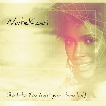 Tamia x Fabolous - So Into You (and your twerkin)(NateKodi Remix) cover art