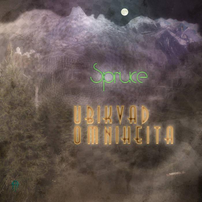 Spruce - Ubikvad Omniheita cover art