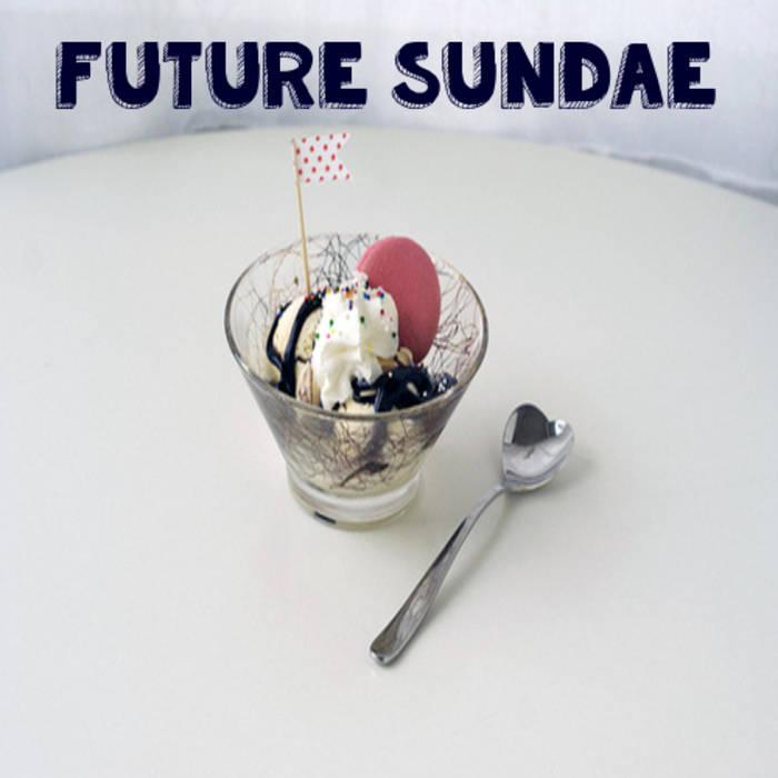 Future Sundae cover art