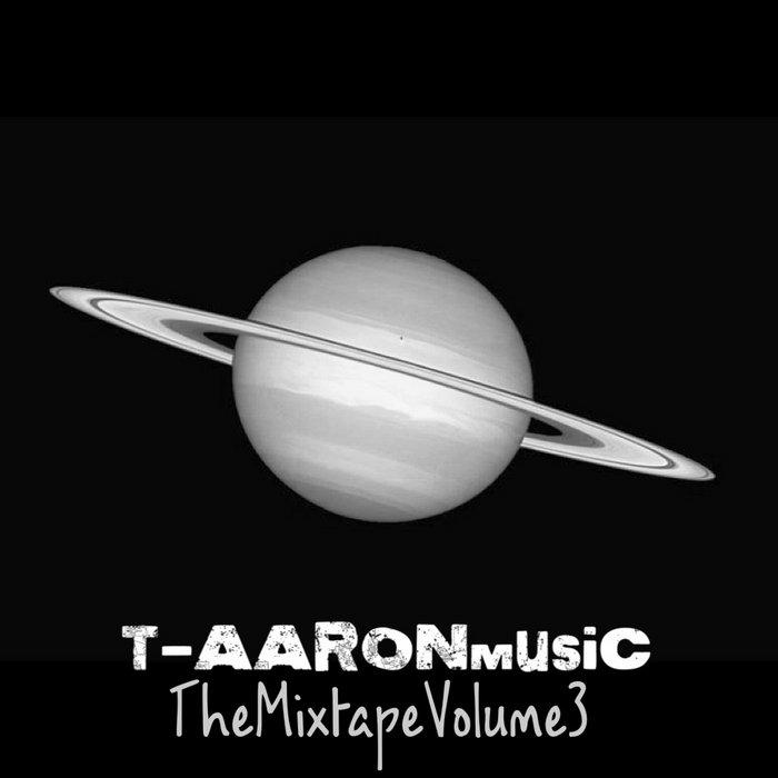 T-AARONmusic TheMixtapeVolume3 cover art
