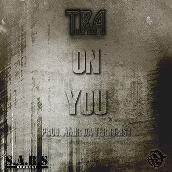 TRA - ON YOU PROD. AMIR DA TERRORIST cover art