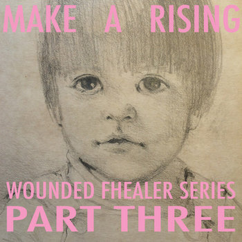 Wounded Fhealer Series Part Three cover art