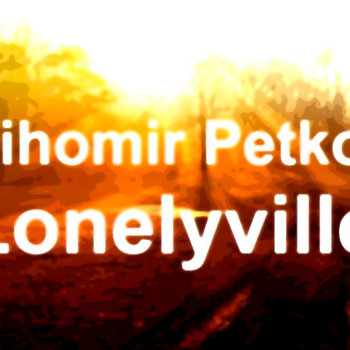 Tihomir Petkov - Lonelyville cover art