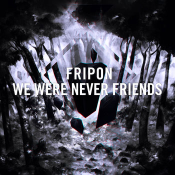 We Were Never Friends cover art