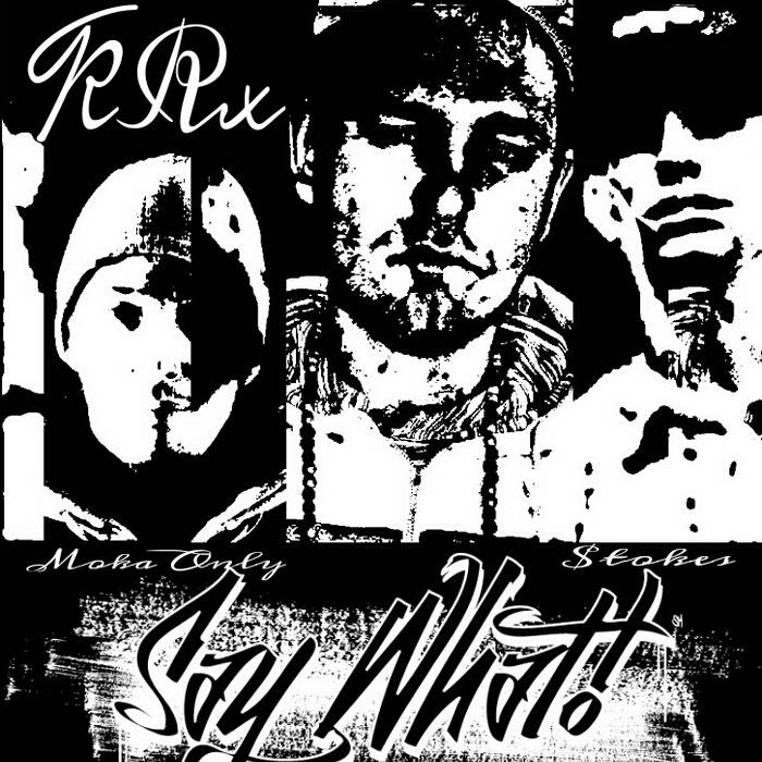 Say What! (Prd. By iLLstrumentals) [Explicit] cover art