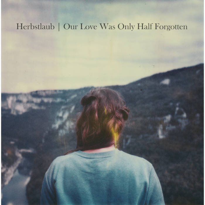 Our Love Was Only Half Forgotten cover art