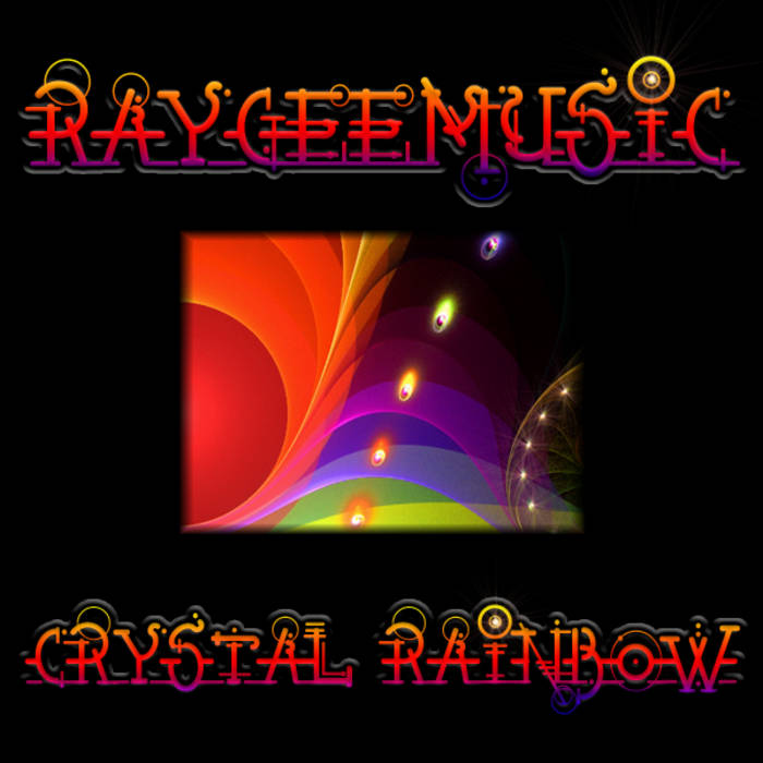 Raygeemusic - Crystal Rainbow cover art