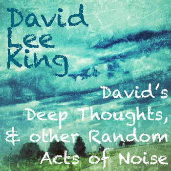 David's Deep Thoughts, & other Random Acts of Noise cover art
