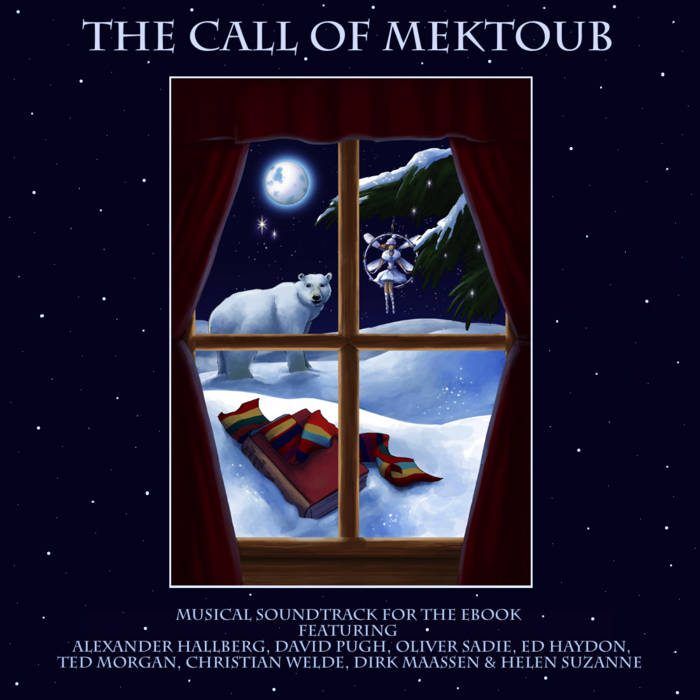 The Call of Mektoub - Musical Soundtrack for the eBook by Helen S Michaelsen, 2013 Edition cover art