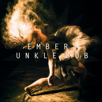 Unkle Bob – Embers 2014