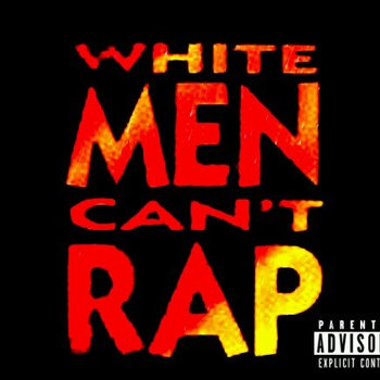 White Men Cant Rap cover art