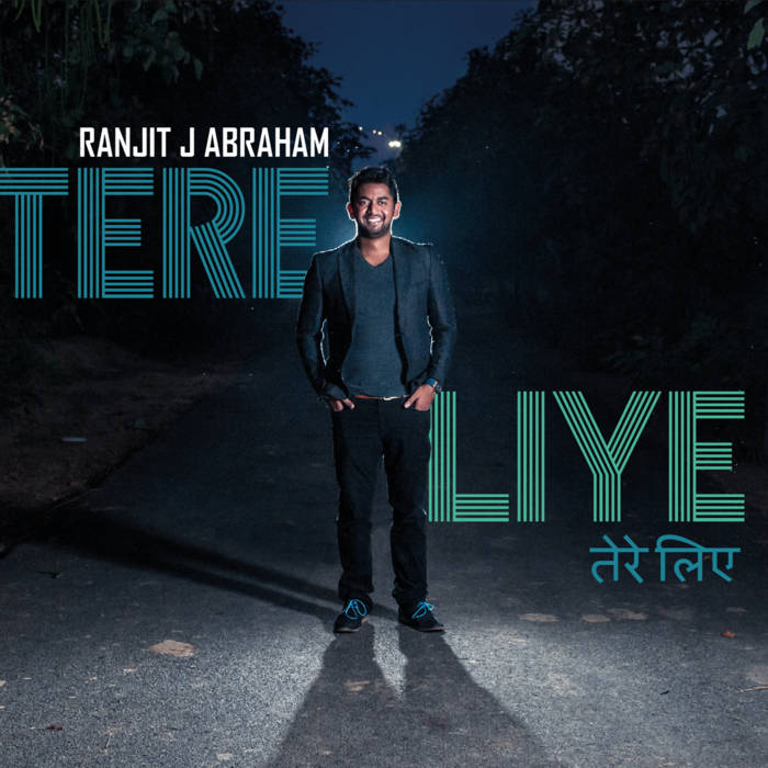 "Tere Liye - ""For Him"" By Ranjit J Abraham cover art"