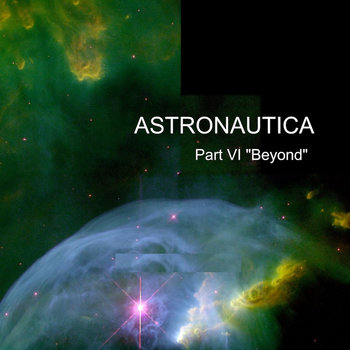 "Astronautica - Part VI ""Beyond"" cover art"