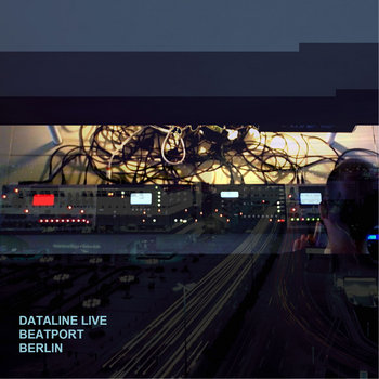 Dataline Live at Beatport, Berlin cover art