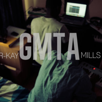 R-kay & Mills: GMTA (Great Minds Think Alike) cover art