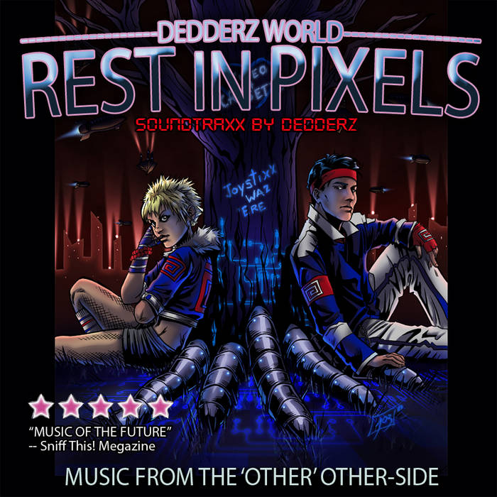 Dedderz World: Rest In Pixels (Soundtraxx by Dedderz & Joystixx) cover art