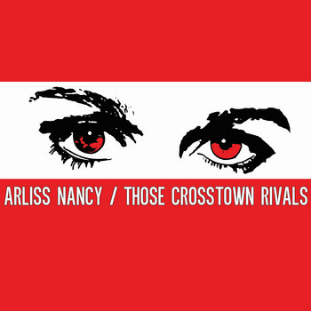 "Arliss Nancy / Those Crosstown Rivals - Split 7"" cover art"