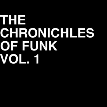 The Chronicles of Funk Vol. 1 cover art