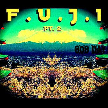 F.U.J.I Pt.2 (808 Day) cover art