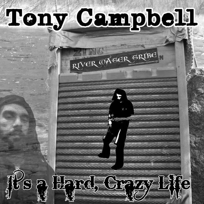 Tony Campbell - It's a Hard, Crazy Life cover art