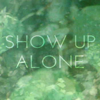 Show Up Alone cover art