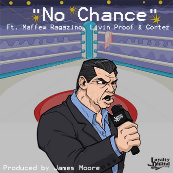 """No Chance"" Ft. Maffew Ragazino, Livin Proof & Cortez cover art"