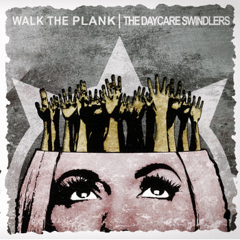 "Walk The Plank/ Daycare Swindlers Split 7"" cover art"