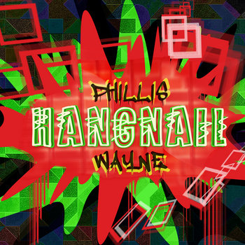 PHILLIS WAYNE - HANGNAIL cover art