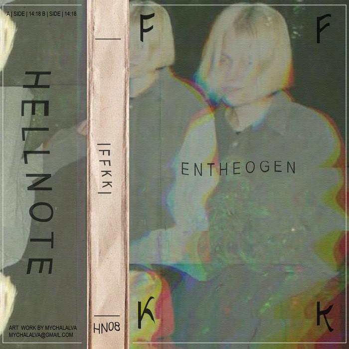 HELLNOTE PRESENTS: FFKK - ENTHEOGEN cover art