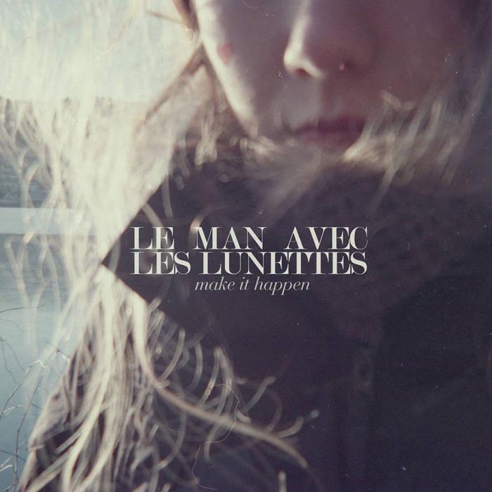 WWNBB#053 - Make It Happen - Le Man Avec Les Lunettes cover art