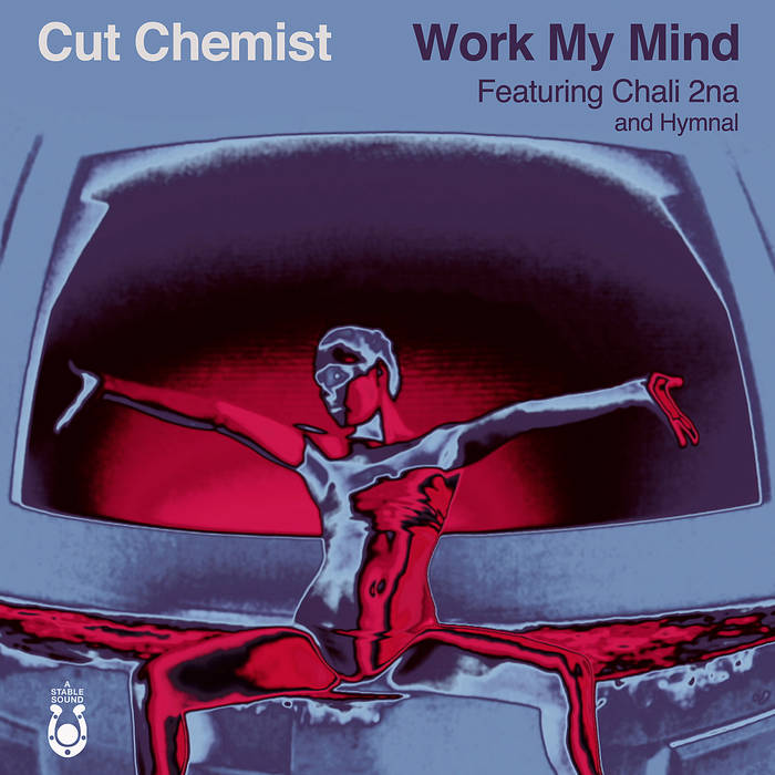 Work My Mind Featuring Chali 2na and Hymnal cover art