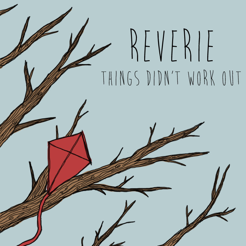 Reverie - Things Didn't Work Out (2014)