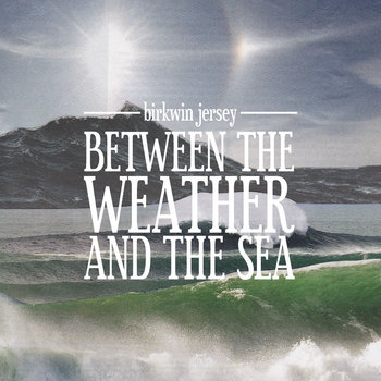 Between The Weather and The Sea cover art