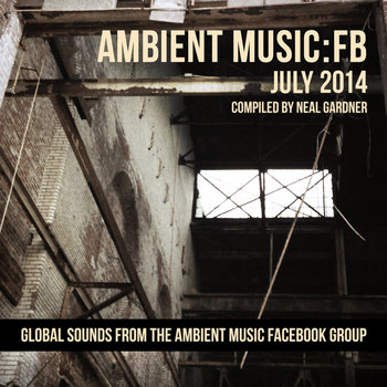 Ambient Music: FB - July 2014 cover art