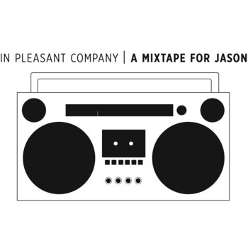 In Pleasant Company: A Mixtape For Jason cover art
