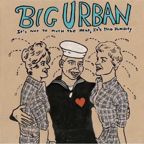 Album Cover for It's Not So Much It's The Humidity by the group Big Urban