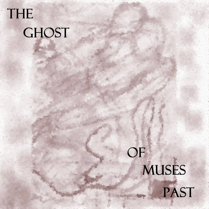 The Ghost Of Muses Past cover art