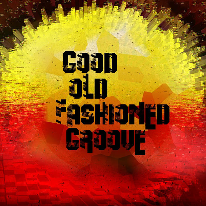 Good Old Fashioned Groove EP cover art