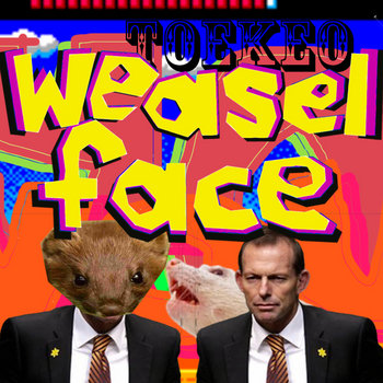 Weasel Face (for Tony Abbott) cover art