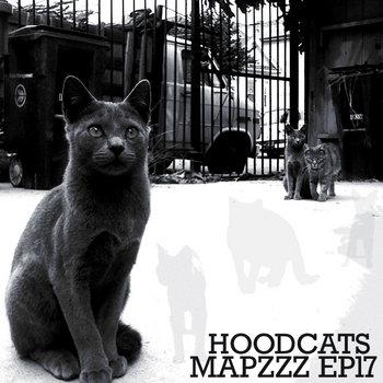 Mapzzz EP17 - Hoodcats cover art