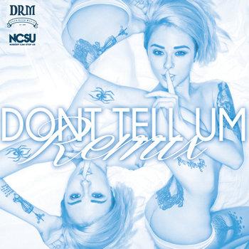 Don't Tell Um Remix cover art