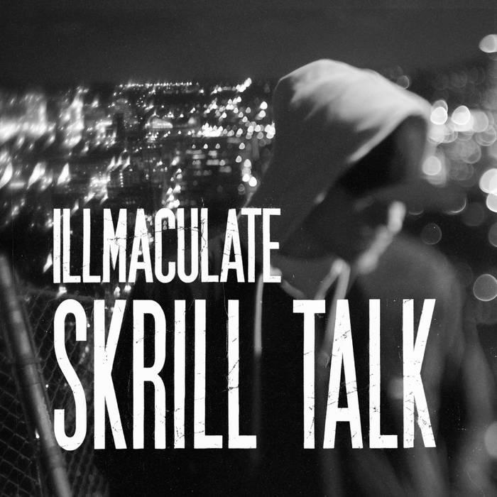 "Illmaculate ""Skrill Talk"" cover art"