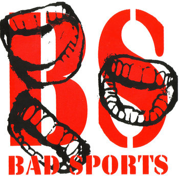 "Bad Sports 7"" cover art"