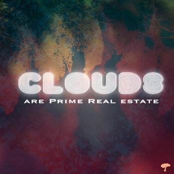Clouds are Prime Real Estate cover art