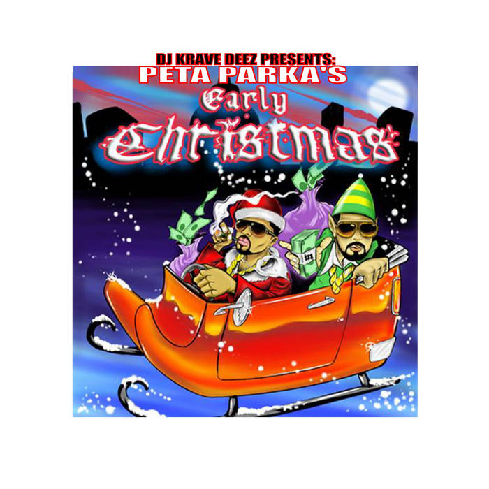 KRAVE DEEZ PRESENTS PETA PARKAS EARLY CHRISTMAS cover art