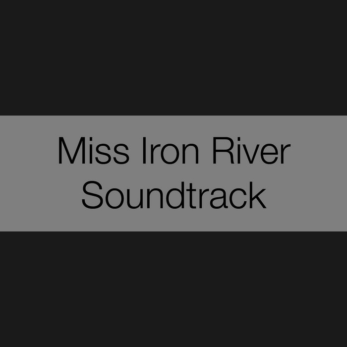 Miss Iron River Soundtrack cover art