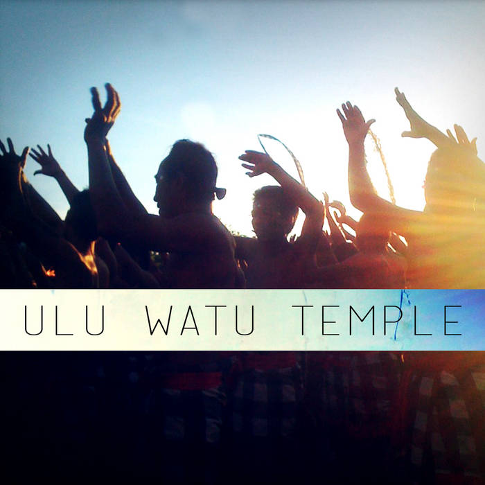 ULU WATU TEMPLE • Kecak from Southern Bali cover art