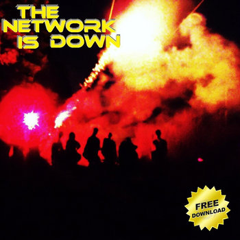 THE NETWORK IS DOWN (instrumental hip hop made with hardware only) cover art